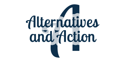 Alternatives and Action